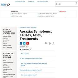 Apraxia: Symptoms, Causes, Tests, Treatments