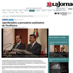 Aprehenden a presuntos asaltantes de Periférico - La Jornada