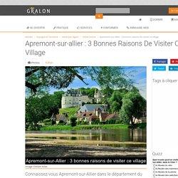 Apremont-sur-Allier : 3 bonnes raisons de visiter ce village