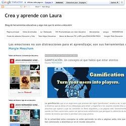 Crea y aprende con Laura: GAMIFICACIÓN. Un concepto al que habrá que estar atentos