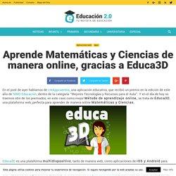 Aprende Matemáticas y Ciencias de manera online, gracias a Educa3D