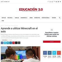 Aprende a utilizar Minecraft en el aula