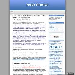 Aprendendo C# (Parte 1): Acessando um banco SQL SERVER 2005 com ADO.NET « Felipe Pimentel