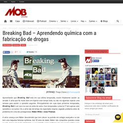 Breaking Bad - Aprendendo química com a fabricação de drogas