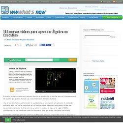 145 nuevos videos para aprender Álgebra en Educatina