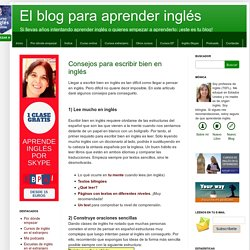El blog para aprender inglés: Consejos para escribir bien en inglés