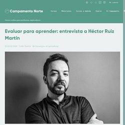 Evaluar para aprender: entrevista a Héctor Ruiz Martín - Campamento Norte