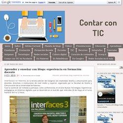 Contar con TIC: Aprender y enseñar con blogs: experiencia en formación docente