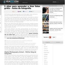 5 sites para aprender a tirar fotos grátis - Aulas de fotografia