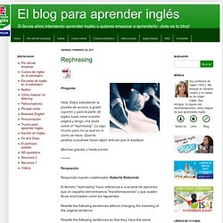 El blog para aprender inglés: Rephrasing