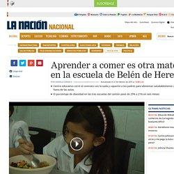 Aprender a comer es otra materia en la escuela de Belén de Heredia