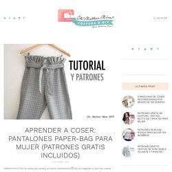 Aprender a coser: Pantalones Paper-Bag para mujer (patrones gratis incluidos) - Oh, Mother Mine DIY!!