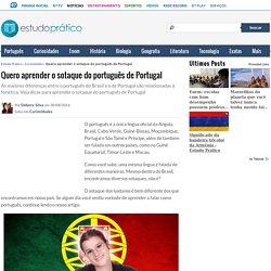 Quero aprender o sotaque do português de Portugal - Estudo Prático