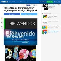 Tenes Google Chrome: Entra y seguro aprendes algo