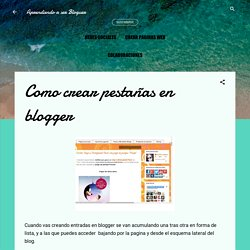 Aprendiendo a ser Bloguer: Como crear pestañas en blogger