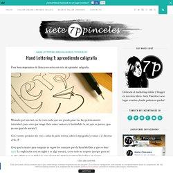 Hand Lettering 1: Aprendiendo Caligrafía