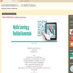 APRENDIENDO... CONECTADA : RECORDAR mobile learning