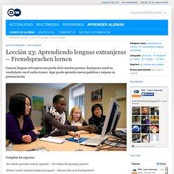 Lección 23: Aprendiendo lenguas extranjeras – Fremdsprachen lernen | Audio-trainer - lecciones | DW.DE | 27.11.2009