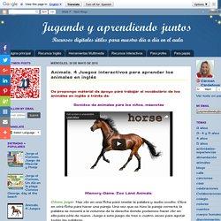 Jugando y aprendiendo juntos: Animals. 4 Juegos interactivos para aprender los animales en inglés