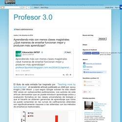 Profesor 3.0: Aprendiendo más con menos clases magistrales ¿Qué maneras de en...