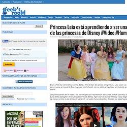 Princesa Leia está aprendiendo a ser una más de las princesas de Disney #Video #Humor