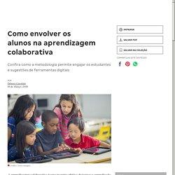 Como envolver os alunos na aprendizagem colaborativa
