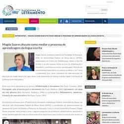 Magda Soares discute como mediar o processo de aprendizagem da língua escrita - Entrevistas