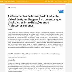 As Ferramentas de Interação do Ambiente Virtual de Aprendizagem: Instrumentos que Viabilizam as Inter-Relações entre Professores e Alunos