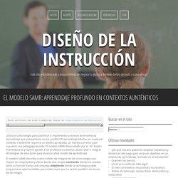 El modelo SAMR: Aprendizaje profundo en contextos aunténticos – Diseño de la Instrucción