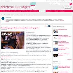 Kahoot! Un gran aprendizaje comienza por hacer grandes preguntas - Biblioteca Escolar Digital