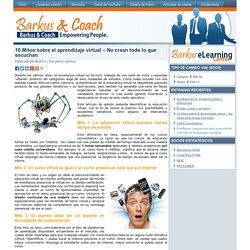 10 Mitos sobre el aprendizaje virtual - No crean en todo...Capacitaciones Barkus & Coach Costa Rica