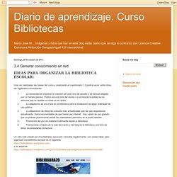 Diario de aprendizaje. Curso Bibliotecas: 3.4 Generar conocimiento en red