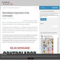 Aprendizaje cooperativo rol de controlador