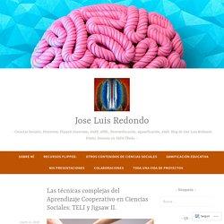 Las técnicas complejas del Aprendizaje Cooperativo en Ciencias Sociales: TELI y Jigsaw II. – Jose Luis Redondo
