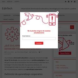 ¿Qué es el aprendizaje cooperativo? Definición y elementos esenciales – EdInTech