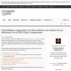 Aprendizaje cooperativo en Secundaria con motivo de un seminario en el IES Clara Campoamor