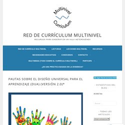 Pautas sobre el Diseño Universal para el Aprendizaje (DUA) (Versión 2.0)* – Red de Currículum Multinivel