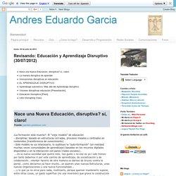 Revisando: Educación y Aprendizaje Disruptivo (30/07/2012)