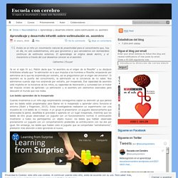 Aprendizaje y desarrollo infantil: sobre-estimulación vs. asombro