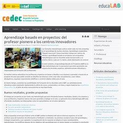 Aprendizaje basado en proyectos: del profesor pionero a los centros innovadores