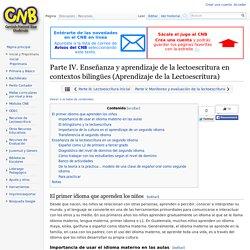 Parte IV. Enseñanza y aprendizaje de la lectoescritura en contextos bilingües (Aprendizaje de la Lectoescritura) - CNB
