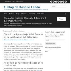 Ejemplo de Aprendizaje Móvil Basado en la Localización del Estudiante - El blog de Rosalie Ledda