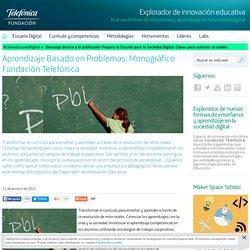 Aprendizaje Basado en Problemas: Monográfico Fundación Telefónica