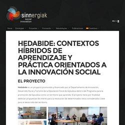 Hedabide: contextos híbridos de aprendizaje y práctica orientados a la innovación social