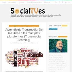 Aprendizaje Transmedia: De los libros a las múltiples plataformas (Transmedia Learning)