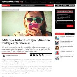 Editacuja, historias de aprendizaje en múltiples plataformasYoung Marketing