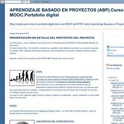 APRENDIZAJE BASADO EN PROYECTOS (ABP).Curso MOOC.Portafolio digital: PRESENTACIÓN EN DETALLE DEL PROTOTIPO DEL PROYECTO