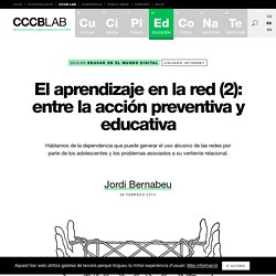 El aprendizaje en la red (2): entre la acción preventiva y educativa