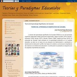 Teorías y Paradigmas Educativos: Teoría del Aprendizaje Significativo de Ausubel