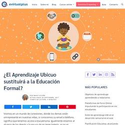 ¿El Aprendizaje Ubicuo sustituirá a la Educación Formal?